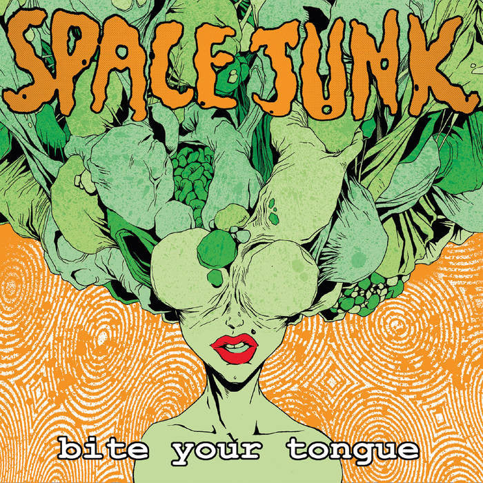 Spacejunk - Bite Your Tongue