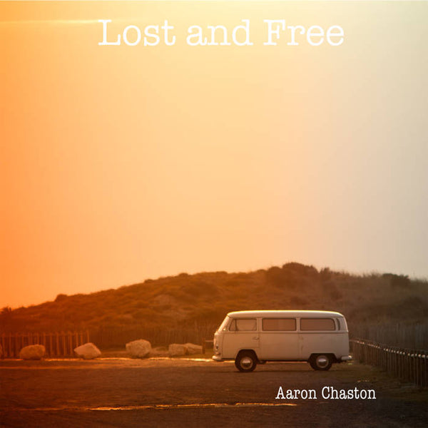 Aaron  Chaston - Lost and Free