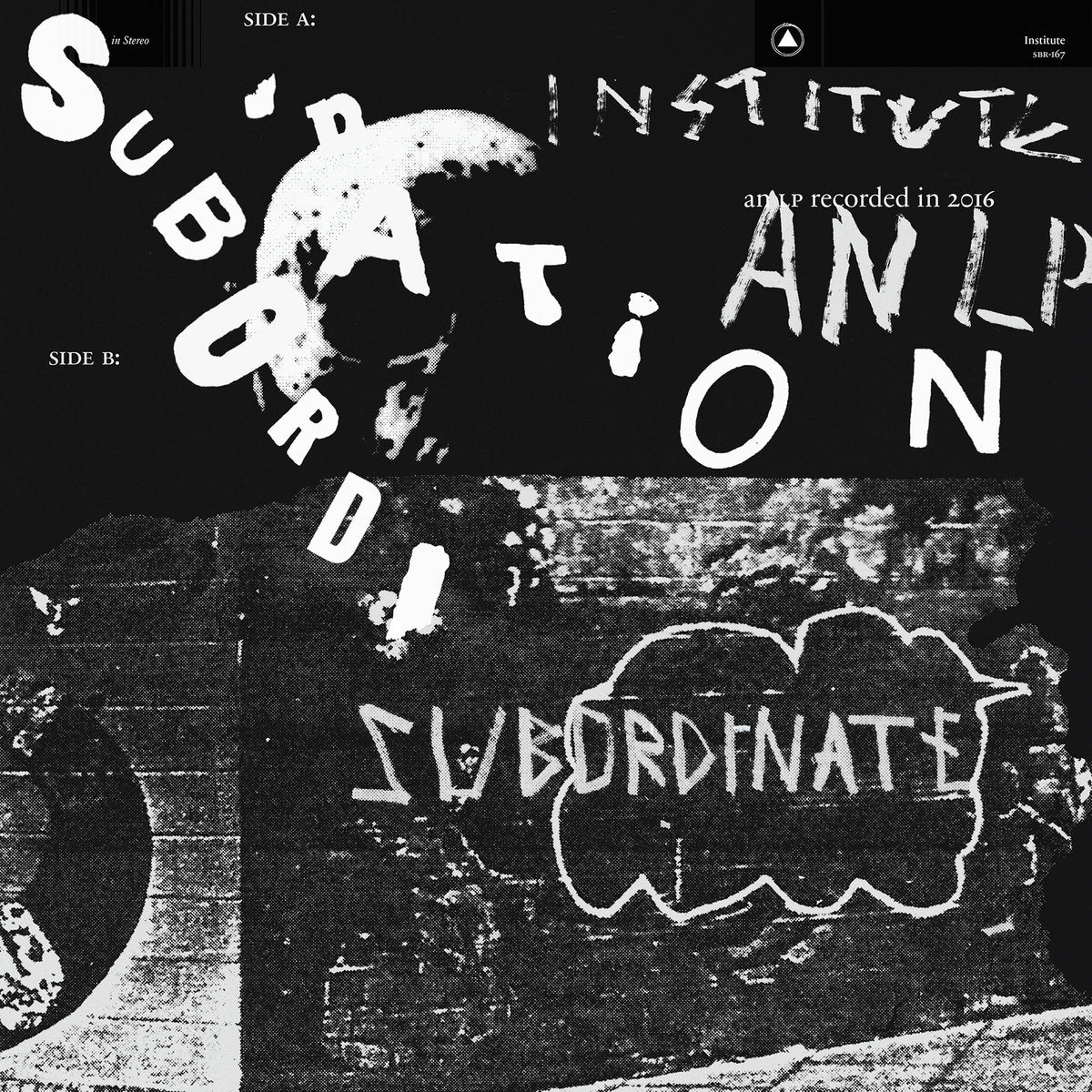 Institute ‎– Subordination