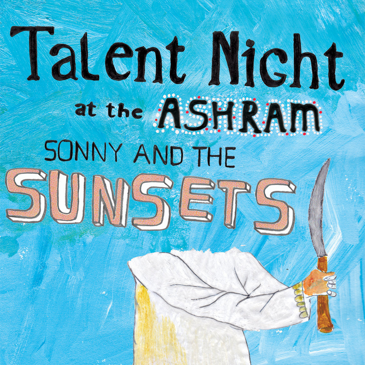 Sonny & the Sunsets - Talent Night At The Ashram (2LP)