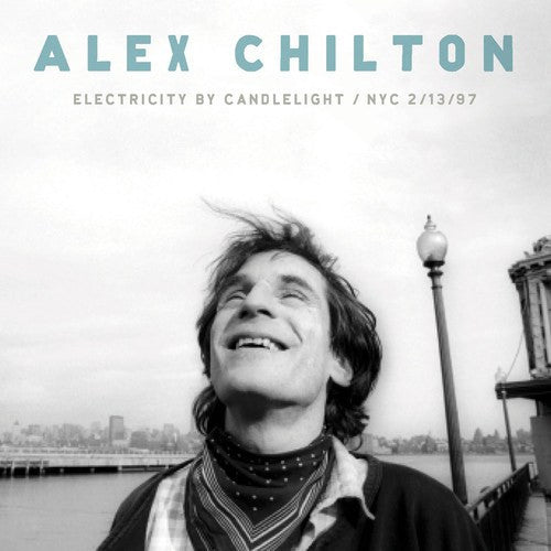 Alex Chilton - Electricity By Candlelight : NYC 2/13/1997