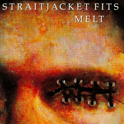 Straitjacket Fits ‎– Melt