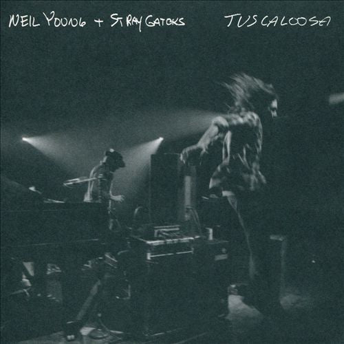 Neil Young + Stray Gators ‎– Tuscaloosa