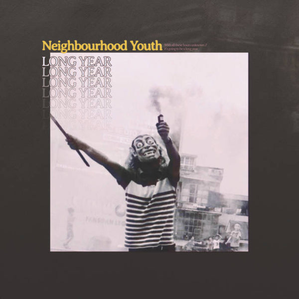 Neighbourhood Youth - Long Year