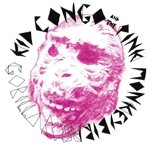 Kid Congo & The Pink Monkey - Gorilla Rose