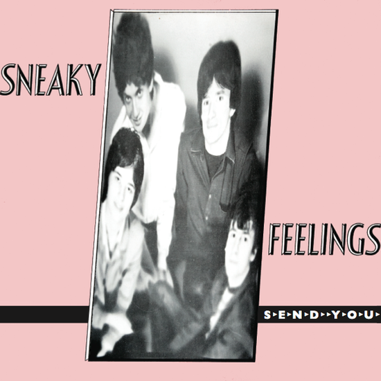 Sneaky Feelings ‎– Send You