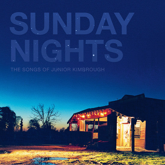 Various - Sunday Nights:  The Songs Of Junior Kimbrough (2LP)