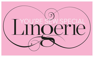 Your sew special lingerie