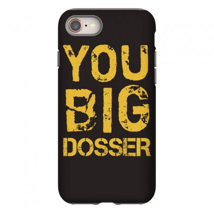 You big dosser iphone 8 hoesjes Case