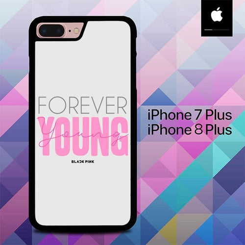 Forever Young Cover Blackpink O5064 hoesjes iPhone 7 Plus , iPhone 8 Plus