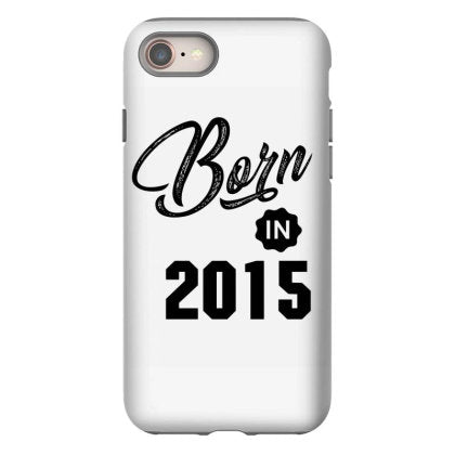 born in 2015 iphone 8 hoesjes