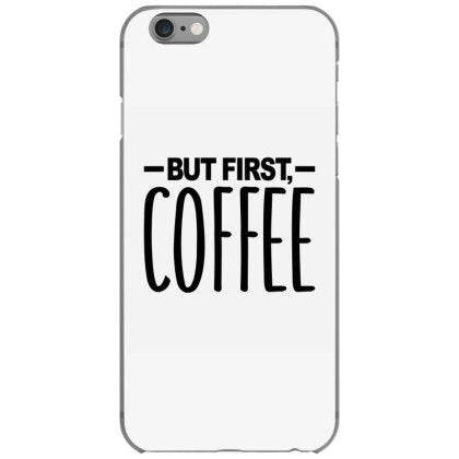 but first coffee iphone 6 6s hoesjes