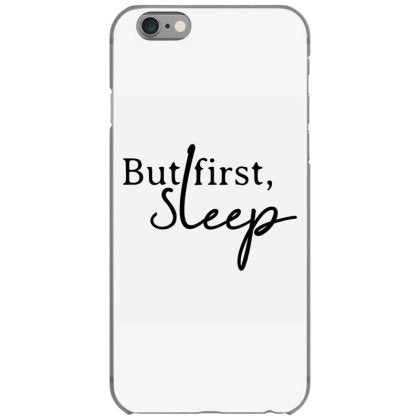 but first sleep iphone 6 6s hoesjes