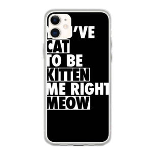 cat to be kitten me right meow iphone 11 hoesjes