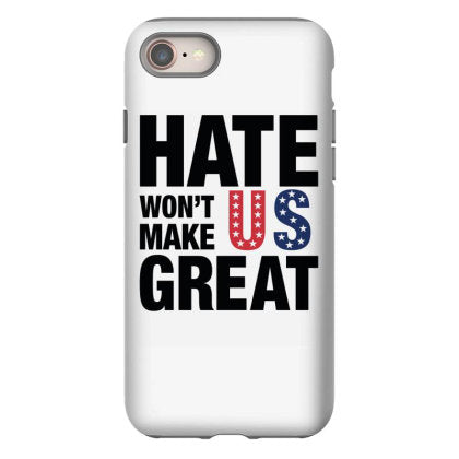 hate won t make us great black iphone 8 hoesjes