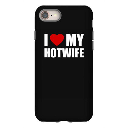 i love my hotwife iphone 8 hoesjes