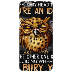 idiot to bury you iphone 6 6s hoesjes