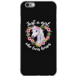 just a girl who loves horses iphone 6 6s hoesjes