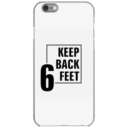 keep back 6 feet iphone 6 6s hoesjes