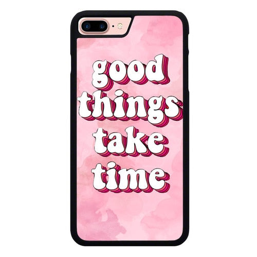Good Things Take Time L3100 hoesjes iPhone 7 Plus , iPhone 8 Plus