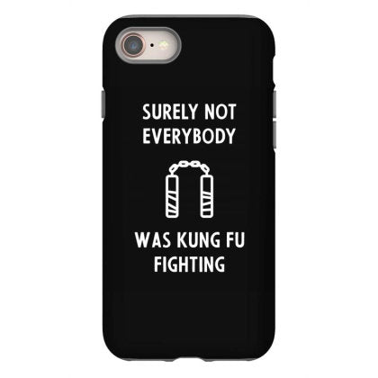 mens surely not everybody was kung fu fighting cool cute fathers day iphone 8 hoesjes