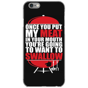 once you stick my meat in your mouth you re going to want to swallow g iphone 6 6s hoesjes