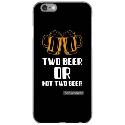 two beer or not two beer tshirt iphone 6 6s hoesjes