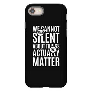 we cannot stay silent about things that actually matter iphone 8 hoesjes