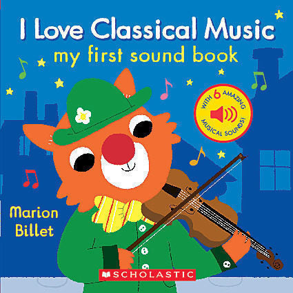 I Love Classical Music: My First Sound Book