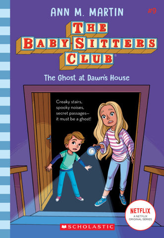 The Baby-Sitters Club #9: The Ghost At Dawn's House