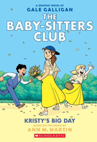The Baby-Sitters Club Graphix #6: Kristy's Big Day