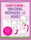 Learn to Draw...Unicorns, Mermaids & More