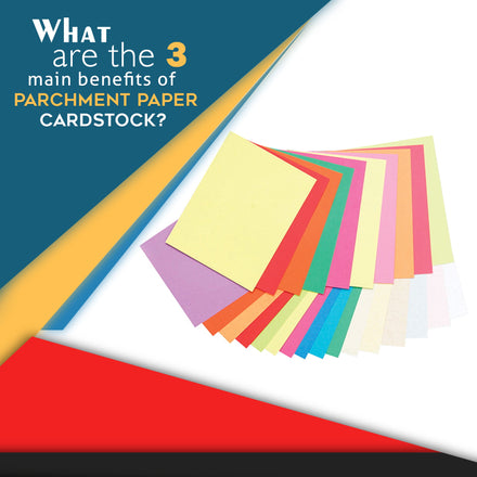 What are the 3 main benefits of parchment paper cardstock?