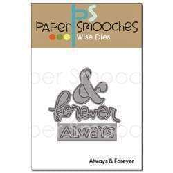 Paper Smooches Die Always & Forever - A Plus Craft
