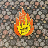 It's Ok To Burn (orange glitter version) hard enamel pin
