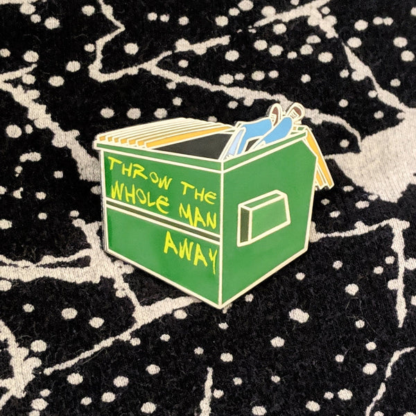 Throw The Whole Man Away hard enamel pin – SECONDS