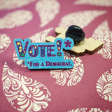 Vote Democrat wooden pin