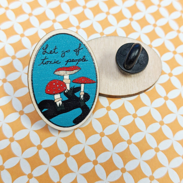 Let Go Of Toxic People wooden pin