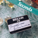 Hello! I'm the Last Great American Dynasty hard enamel pin – SECONDS