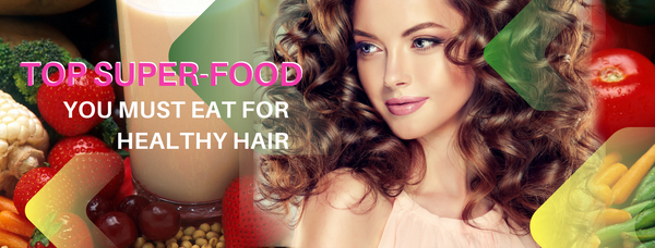[INFORMATION]  TOP SUPER-FOOD YOU MUST EAT FOR HEALTHY HAIR