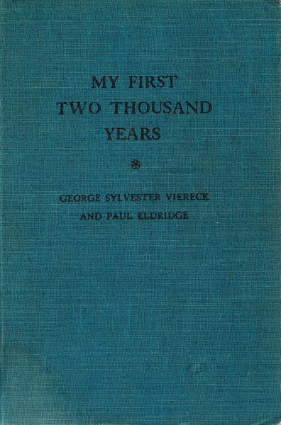 My First Two Thousand Years: The Autobiography of The Wandering Jew by George Sylvester Viereck and Paul Edlridge