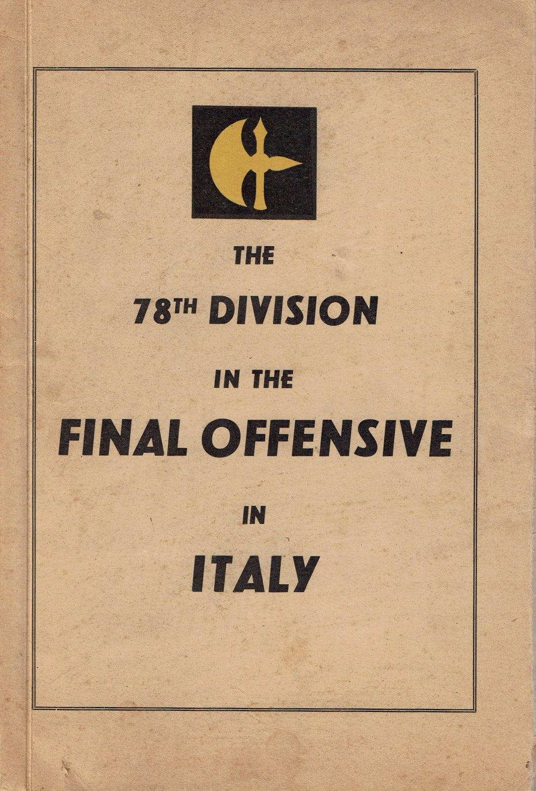 The 78th Division in the Final Offensive in Italy