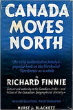 Canada Moves North: The only authoritative, timely & popular book on the Northwest Territories as a whole by Richard Finnie