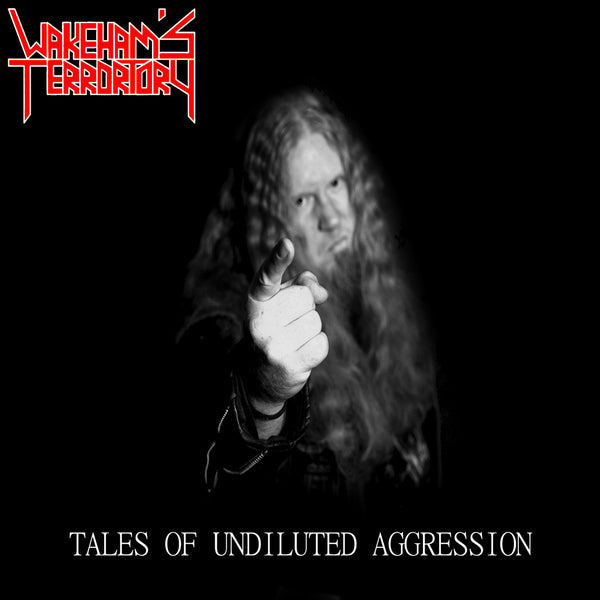 Wakeham's Terrortory: Tales of Undiluted Aggression DOWNLOADABLE MUSIC ALBUM