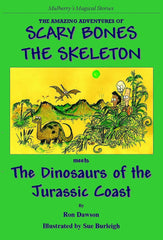 Scary Bones the Skeleton meets the Dinosaurs of the Jurassic Coast by Ron Dawson [Signed] - The Real Book Shop