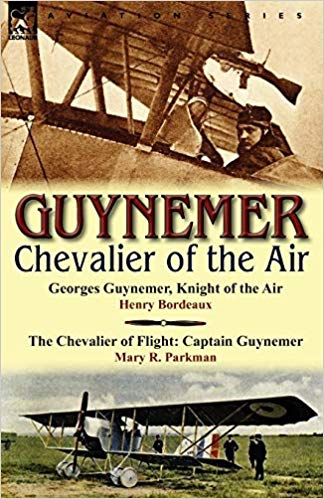 Guynemer: Chevalier of the Air by Henry Bordeaux & Mary R. Parkman
