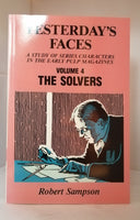 Yesterday's Faces: A Study of Series Characters in the Early Pulp Magazines: 4: THE SOLVERS by Robert Sampson