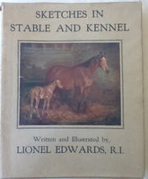 Sketches in Stable and Kennel by Lionel Edwards, R.I. FIRST EDITION