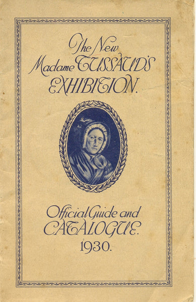 The New Madame Tussaud's Exhibition Official Guide and Catalogue 1930 by John Jarman (Exhibition Manager)
