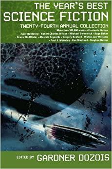 The Year's Best Science Fiction: Twenty-Fourth Annual Collection by Gardner Dozois (ed)